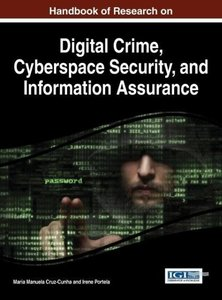 Handbook of Research on Digital Crime, Cyberspace Security, and