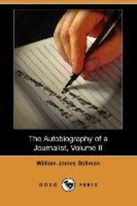 The Autobiography of a Journalist, Volume II (Dodo Press)