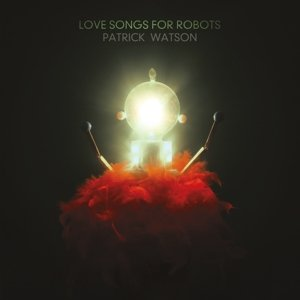 Love Songs For Robots (LP+7inch+MP3)