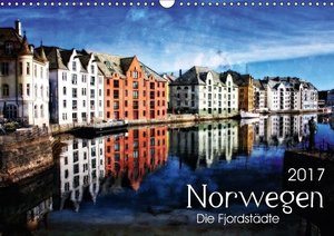 Norwegen - Die Fjordstädte (Wandkalender 2017 DIN A3 quer)