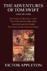 The Adventures of Tom Swift, Volume One