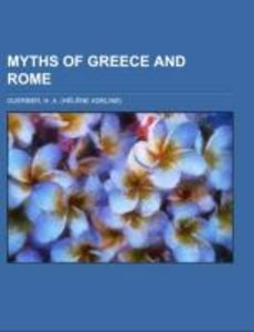 Myths of Greece and Rome; narrated with special reference to lit