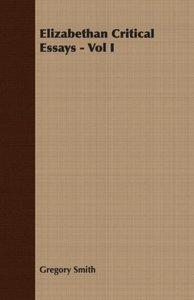 Elizabethan Critical Essays - Vol I