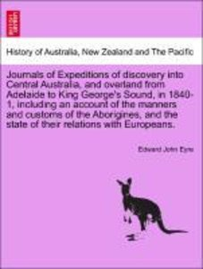 Journals of Expeditions of discovery into Central Australia, and