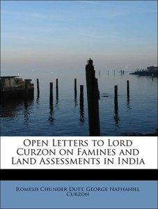 Open Letters to Lord Curzon on Famines and Land Assessments in I