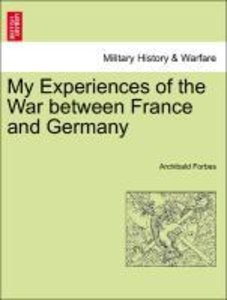 My Experiences of the War between France and Germany. Vol. II