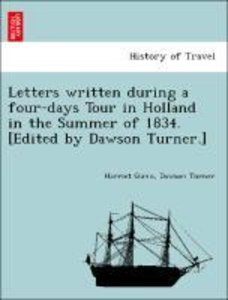 Letters written during a four-days Tour in Holland in the Summer