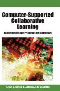 Computer-Supported Collaborative Learning: Best Practices and Pr