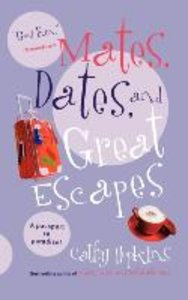 Mates, Dates, and Great Escapes