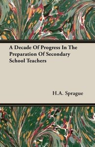 A Decade Of Progress In The Preparation Of Secondary School Teac