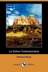 La Grece Contemporaine (Dodo Press)