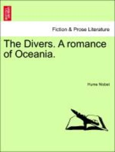 The Divers. A romance of Oceania.