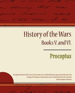Procopius - History of the Wars, Books V. and VI.