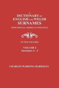 A Dictionary of English and Welsh Surnames, with Special America
