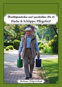 Friedhofsmärchen und -geschichten 02. Hacke & Schüppe: Pflegefre