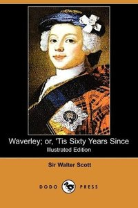 Waverley; Or, 'Tis Sixty Years Since (Illustrated Edition) (Dodo