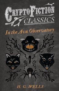 In the Avu Observatory (Cryptofiction Classics - Weird Tales of