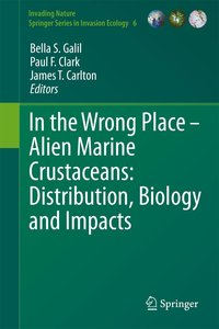 In the Wrong Place - Alien Marine Crustaceans: Distribution, Bio