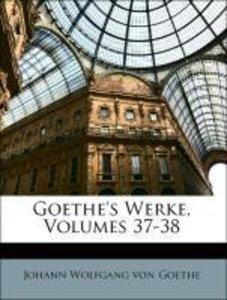 Goethe's Werke, Siebenunddreissigster Band