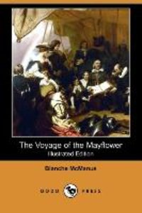The Voyage of the Mayflower (Illustrated Edition) (Dodo Press)
