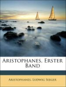Aristophanes, Erster Band