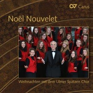 Noel Nouvelet-Weihnachten m.d.Ulmer Spatzen Chor