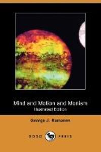 Mind and Motion and Monism (Illustrated Edition) (Dodo Press)
