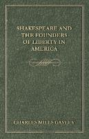 Shakespeare And The Founders Of Liberty In America - zum Schließen ins Bild klicken