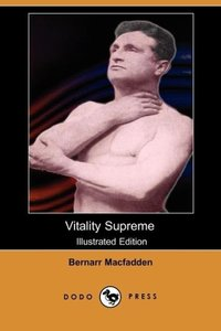 Vitality Supreme (Illustrated Edition) (Dodo Press)