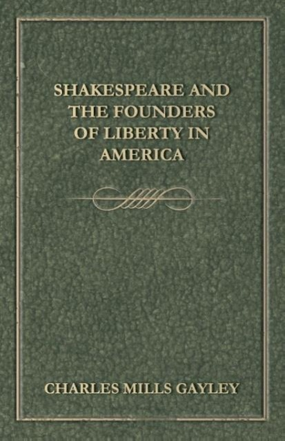 Shakespeare And The Founders Of Liberty In America - zum Schließen ins Bild klicken