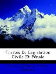 Traités De Législation Civile Et Pénale