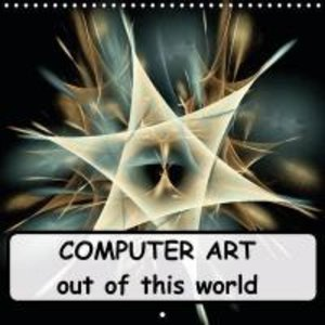 COMPUTER ART out of this world (Wall Calendar 2015 300 × 300 mm