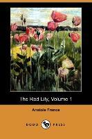 The Red Lily, Volume 1 (Dodo Press) - zum Schließen ins Bild klicken