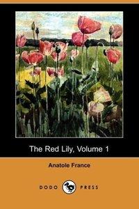 The Red Lily, Volume 1 (Dodo Press)