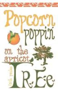 Popcorn Poppin on the Apricot Tree
