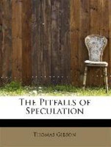 The Pitfalls of Speculation