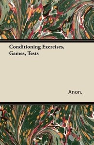 Conditioning Exercises, Games, Tests