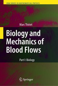 Biology and Mechanics of Blood Flows 1