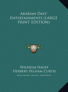 Arabian Days' Entertainments (LARGE PRINT EDITION)