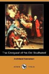 The Conquest of the Old Southwest (Dodo Press)