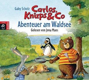 Carlos, Knirps & Co. 01 - Abenteuer am Waldsee -