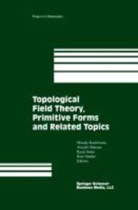 Topological Field Theory, Primitive Forms and Related Topics