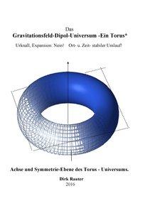 Das Gravitationsfeld-Dipol-Universum- ein Torus