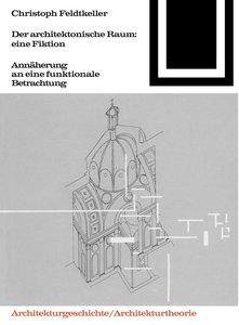 Der architektonische Raum: eine Fiktion