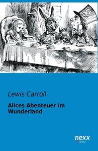 Carroll, L: Alices Abenteuer im Wunderland