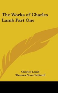 The Works of Charles Lamb Part One