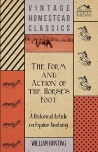 The Form and Action of the Horse's Foot - A Historical Article o