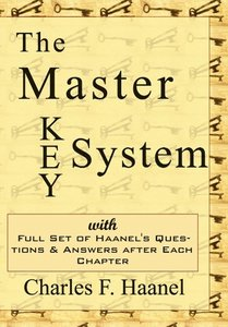 The Master Key System - Charles Haanel's All Time Classic