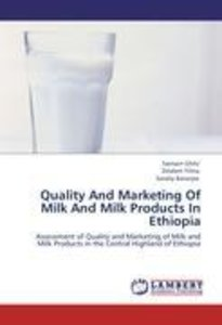 Quality And Marketing Of Milk And Milk Products In Ethiopia