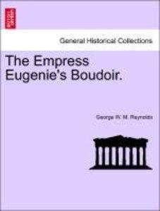 The Empress Eugenie's Boudoir.
